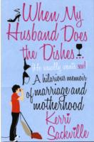 When My Husband Does the Dishes : (He Usually Wants Sex!) -- Paperback