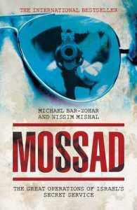 Mossad : The Great Operations of Israel's Famed Secret Service -- Hardback