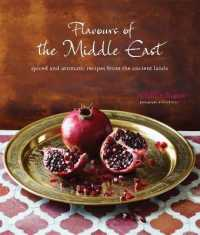 Flavors of the Middle East : Recipes and Stories from the Ancient Lands