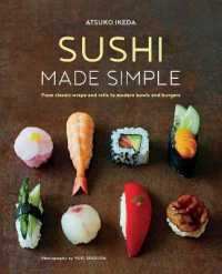 Sushi Made Simple : From Classic Wraps and Rolls to Modern Bowls and Burgers