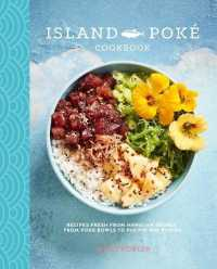Island Pok Cookbook : Recipes Fresh from Hawaiian Shores, from Poke Bowls to Pacific Rim Fusion
