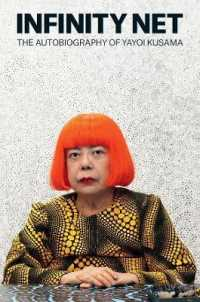 Infinity Net : The Autobiography of Yayoi Kusama