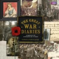 Great War Diaries : Breathtaking Colour Photographs from a World Torn Apart -- Hardback