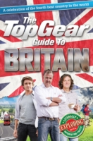 The Top Gear Guide to Britain : A Celebration of the Fourth Best Country in the World
