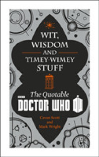 Doctor Who: Wit, Wisdom and Timey Wimey Stuff - the Quotable Doctor Who -- Hardback