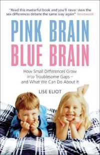 Pink Brain, Blue Brain : How Small Differences Grow into Troublesome Gaps - and What We Can Do about it -- Paperback