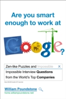 Are You Smart Enough to Work at Google? : Fiendish Puzzles and and Impossible Interview Questions from the World's Top Com -- Paperback