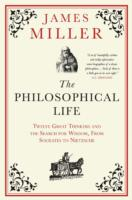 Philosophical Life : Twelve Great Thinkers and the Search for Wisdom, from Socrates to Nietzsche -- Paperback