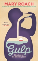 Gulp : Adventures on the Alimentary Canal -- Paperback