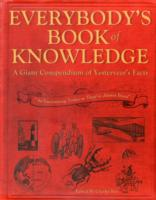 Everybody's Book of Knowledge : A Giant Compendium of Yesteryear's Facts (Reprint)
