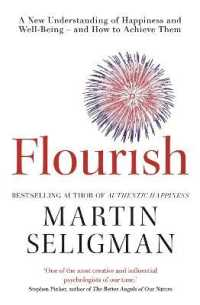 Flourish : A New Understanding of Happiness, Well-being - and How to Achieve Them -- Paperback