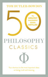 50 Philosophy Classics : Thinking, Being, Acting, Seeing: Profound Insights and Powerful Thinking from 50 Key Books