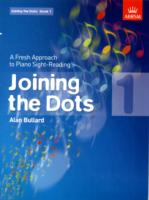 Joining the Dots, Book 1 (piano) : A Fresh Approach to Piano Sight-reading (Joining the Dots (Abrsm)) -- Sheet music