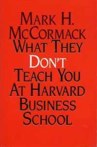 What They Don't Teach You at Harvard Business School -- Paperback