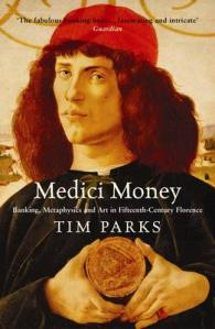 Medici Money : Banking, Metaphysics and Art in Fifteenth-century Florence -- Paperback