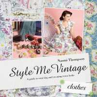 Style Me Vintage Clothes : Easy Techniques for Creating Classic Looks