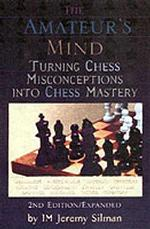 The Amateur's Mind : Turning Chess Misconceptions into Chess Mastery (2 SUB)