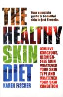 Healthy Skin Diet : Your Complete Guide to Beautiful Skin in Just 8 Weeks! -- Paperback