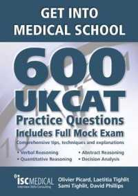 Get into Medical School: 600 Ukcat Practice Questions : Includes Full Mock Exam, Comprehensive Tips, Techniques and Explanations (Get into Medical Sch