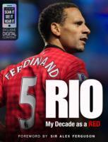 Rio : My Decade as a Red -- Hardback