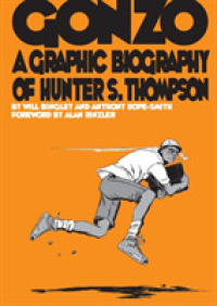 Gonzo : A Graphic Biography of Hunter S. Thompson -- Paperback