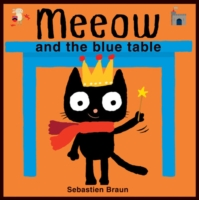 Meeow and the Blue Table -- Board book