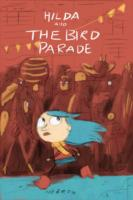 Hilda and the Bird Pararde -- Hardback