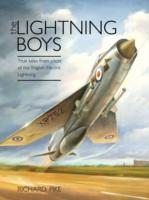 The Lightning Boys : True Tales from Pilots of the English Electric Lightning