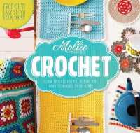 Mollie Makes: Crochet : Techniques, Tricks & Tips with 15 Exclusive Projects -- Hardback