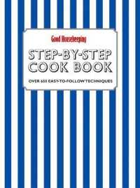 Good Housekeeping Step-by-step Cookbook : Over 650 Easy-to-follow Techniques -- Hardback