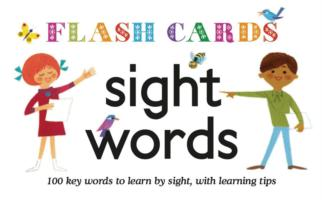 Sight Words : 100 Key Words to Learn by Sight, with Learning Tips (Flash Cards)