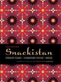 Snackistan : Street Food, Comfort Food, Meze - Informal Eating in the Middle East & Beyond -- Hardback