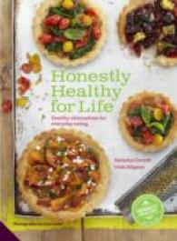 Honestly Healthy for Life : Eat with Your Body in Mind, the Alkaline Way - Forever