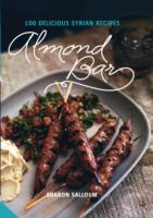 Almond Bar : 100 Delicious Syrian Recipes -- Hardback