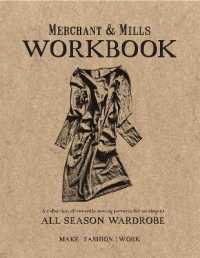 Merchant & Mills Workbook : A Collection of Versatile Sewing Patterns for an Elegant All Season Wardrobe -- Paperback