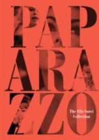 Paparazzo : The Elio Sorci Collection