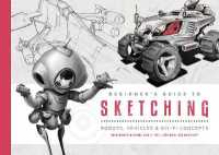 Beginner's Guide to Sketching : Robots, Vehicles & Sci-fi Concepts