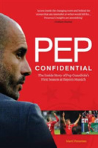 Pep Confidential : The inside Story of Pep Guardiola's First Season at Bayern Munich -- Paperback