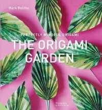 The Origami Garden (Perfectly Mindful Origami) (PAP/UNBND)