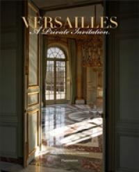 VERSAILLES. A PRIVATE INVITATION