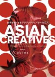Asian Creatives 150 Most Promising Talents in Art, Design, Illustration and Photography