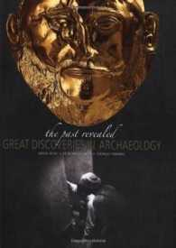 Great Discoveries in Archaeology : The Past Revealed -- Hardback