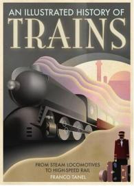 Illustrated History of Trains -- Paperback