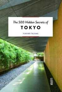 The 500 Hidden Secrets of Tokyo (500 Hidden Secrets)