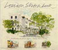 London Sketchbook : A City Observed (Sketchbook)