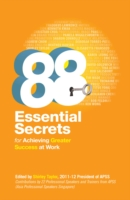 88 Essential Secrets : For Achieving Greater Success at Work