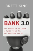 Bank 3.0 : Why Banking is No Longer Somewhere You Go, but Something You Do -- Hardback