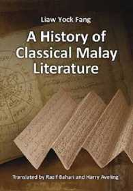 A History of Classical Malay Literature -- Paperback