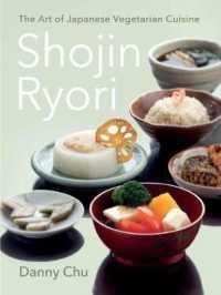 Shojin Ryori : The Art of Japanese Vegetarian Cuisine (Reprint)
