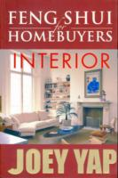 Feng Shui for Homebuyers - Interior : A Definitive Guide on Interior Feng Shui for Homebuyers -- Paperback